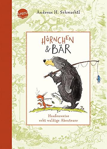 Hörnchen & Bär. Haufenweise echt waldige Abenteuer: Vorlesebuch ab 4 Jahren