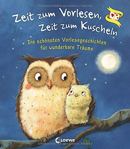 Zeit zum Vorlesen, Zeit zum Kuscheln - Die schönsten Vorlesegeschichten für wunderbare Träume:...