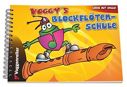 Voggy's Blockflötenschule: Für Sopran-Blockflöte in C. Lerne mit Spaß!. Mit Übungtipps und Noten der...