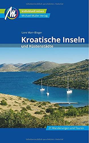 Kroatische Inseln und Küstenstädte Reiseführer Michael Müller Verlag: Individuell reisen mit vielen...