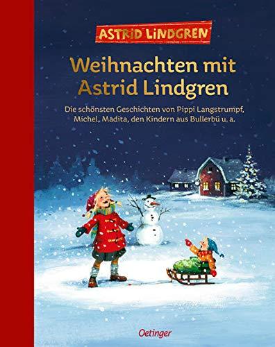 Weihnachten mit Astrid Lindgren: Die schönsten Geschichten von Pippi Langstrumpf, Michel, Madita, den...