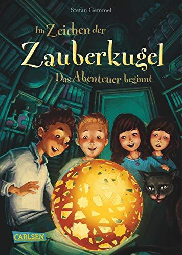 Im Zeichen der Zauberkugel 1: Das Abenteuer beginnt: Fantastische Abenteuergeschichte für Kinder ab 8...