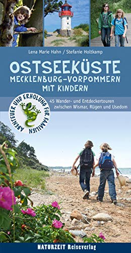 Ostseeküste Mecklenburg-Vorpommern mit Kindern: 55 Wander- und Entdeckertouren zwischen Wismar, Rügen...