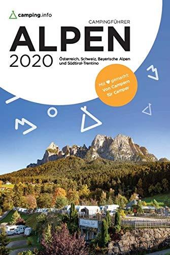 Camping.info Campingführer Alpen 2020: Österreich, Schweiz, Bayerische Alpen und Südtirol-Trentino