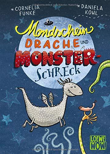 Mondscheindrache und Monsterschreck: Kinderbuch von Cornelia Funke ab 7 Jahre - Präsentiert von Loewe...