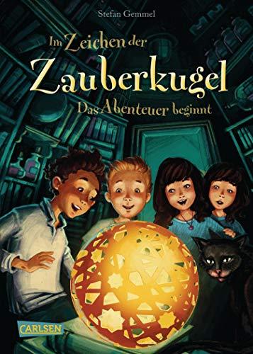 Im Zeichen der Zauberkugel 1: Das Abenteuer beginnt: Ein aufregendes Kinderbuch-Abenteuer mit Tempo, Witz...
