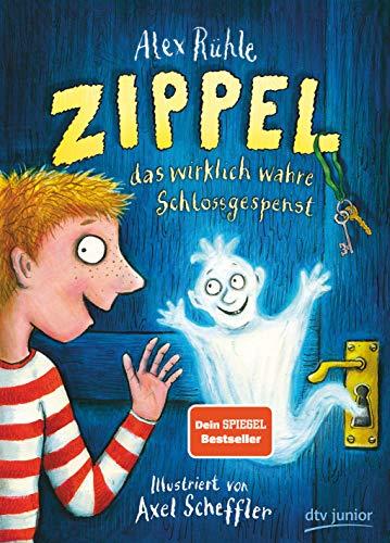 Zippel, das wirklich wahre Schlossgespenst: Liebevoll illustriertes Vorlesebuch ab 6 (Zippel-Reihe, Band...