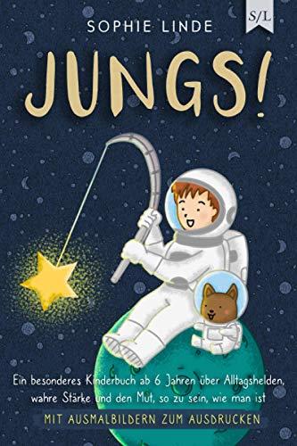 JUNGS!: Ein besonderes Kinderbuch ab 6 Jahren über Alltagshelden, wahre Stärke und den Mut, so zu sein,...