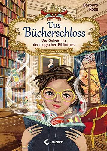 Das Bücherschloss - Das Geheimnis der magischen Bibliothek: Zauberhaftes Kinderbuch für Mädchen und...
