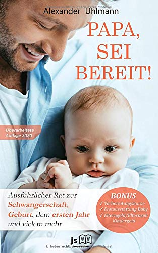 PAPA, SEI BEREIT!: Der große Vater werden Ratgeber zu den Themen Schwangerschaft Tag für Tag, optimale...