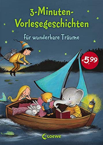 3-Minuten-Vorlesegeschichten für wunderbare Träume: Die Einschlafhilfe zum Vorlesen, Mitlesen und...