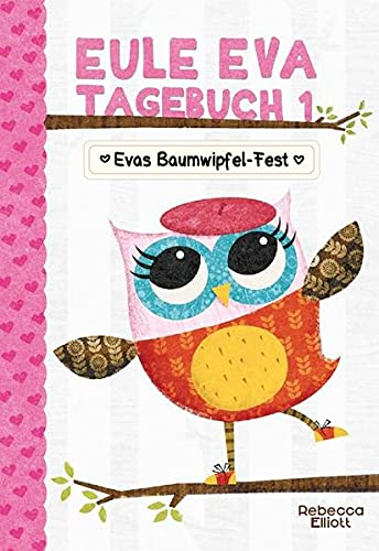 Eule Eva Tagebuch 1: Evas Baumwipfel-Fest