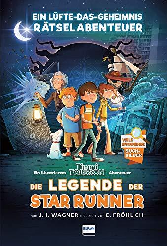 Die Legende der Star Runner: Ein Timmi Tobbson Rätselabenteuer (mit vielen spannenden Suchbildern, ab 8...