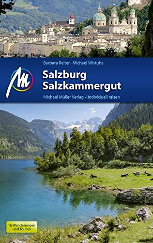 Salzburg & Salzkammergut Reiseführer Michael Müller Verlag: Individuell reisen mit vielen praktischen...