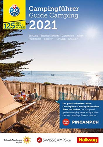TCS Schweiz & Europa Campingführer 2021: Neu mit offizieller Klassifizierung der Schweizer Campings in 4...
