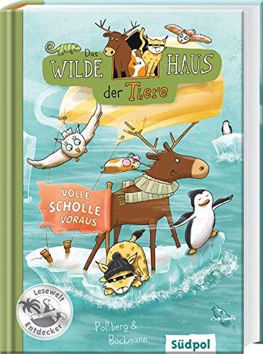 Das Wilde Haus der Tiere – Volle Scholle voraus: Lustige Kinderbücher 7-9 Jahre – Erstleser Jungen...