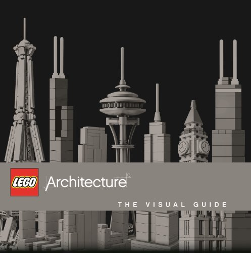 LEGO® Architecture The Visual Guide: Iconic buildings re-imagined in Lego bricks