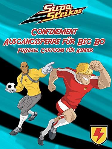 Supa Strikas - Confinement Ausgangssperre für Big Bo - Fußball Cartoons für Kinder