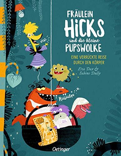 Fräulein Hicks und die kleine Pupswolke: Eine verrückte Reise durch den Körper