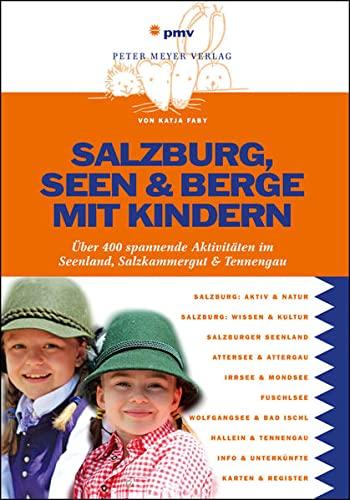 Salzburg, Seen & Berge mit Kindern: Über400spannendeAktivitätenimSeenland,...