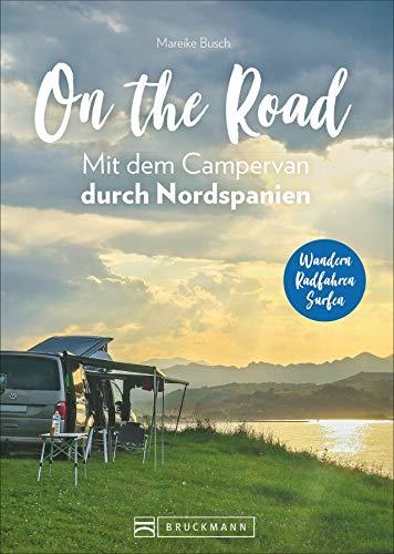 On the Road – Mit dem Campervan durch Nordspanien. Individuelle Touren und Routen, traumhafte...