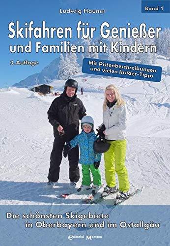 Skifahren für Genießer und Familien mit Kindern: Die schönsten Skigebiete in Oberbayern und im...