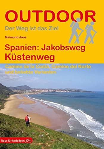 Spanien: Jakobsweg Küstenweg Camino de la Costa, Camino del Norte und beliebte Varianten (Outdoor...