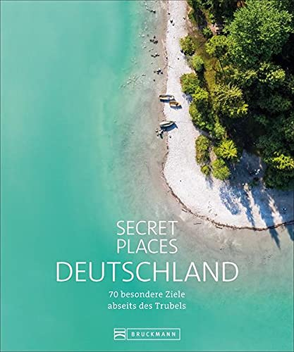 Reisebildband Geheimtipps: Secret Places Deutschland. Mit Insidertipps und Hidden Secrets für einen...