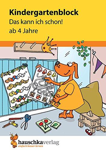 Kindergartenblock - Das kann ich schon! ab 4 Jahre, A5-Block (Übungsmaterial für Kindergarten und...