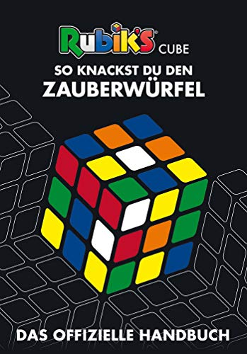 Rubik's Cube - So knackst du den Zauberwürfel: Das offizielle Handbuch