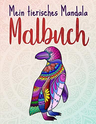 Mein tierisches Mandala Malbuch: 50 Tiermandalas für Kinder ab 8 Jahren, Kreativität fördern mit dem...