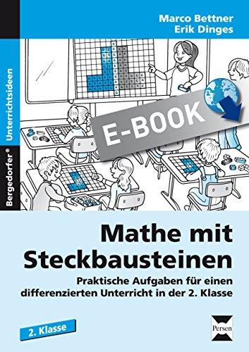 Mathe mit Steckbausteinen: Praktische Aufgaben für einen differenzierten Unterricht in der 2. Klasse