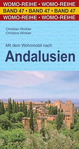 Mit dem Wohnmobil nach Andalusien (Womo-Reihe, Band 47)