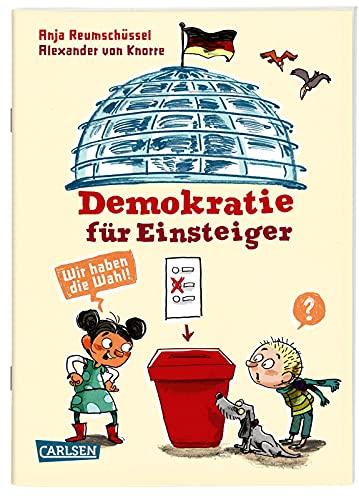 Demokratie für Einsteiger: Politik: Wir haben die Wahl!   Alles über Politik und Wahlen für Kinder ab...