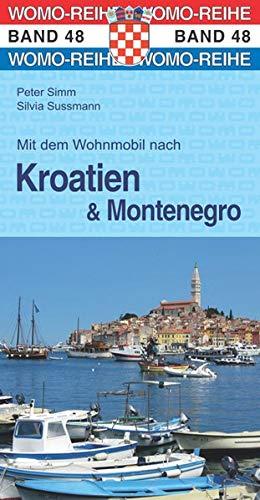 Mit dem Wohnmobil nach Kroatien u. Montenegro (Womo-Reihe)