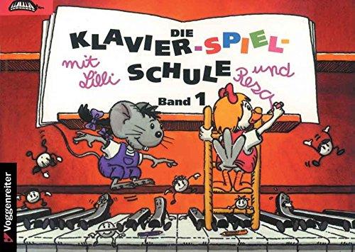 Klavier-Spiel-Schule, Bd.1 (Die Klavier-Spiel-Schule. Klavierspielschule mit Lilli & Resa für Kinder ab...