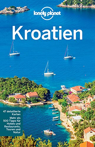 Lonely Planet Reiseführer Kroatien: mit Downloads aller Karten (Lonely Planet Reiseführer E-Book)