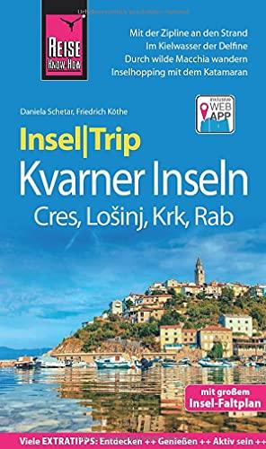 Reise Know-How InselTrip Kvarner Inseln (Cres, Lošinj, Krk, Rab): Reiseführer mit Insel-Faltplan und...