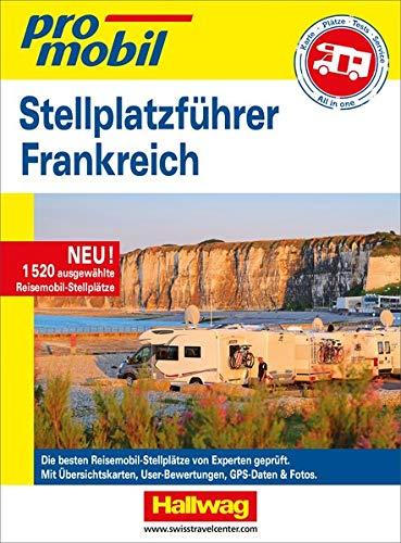 Stellplatz-Atlas Frankreich Promobil (Campingführer)