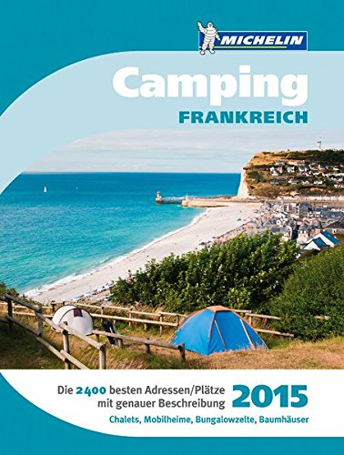 Michelin Campingführer Frankreich 2015 (Grüne Reiseführer Sondertitel)