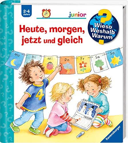 Wieso? Weshalb? Warum? junior: Heute, morgen, jetzt und gleich (Band 56) (Wieso? Weshalb? Warum? junior,...