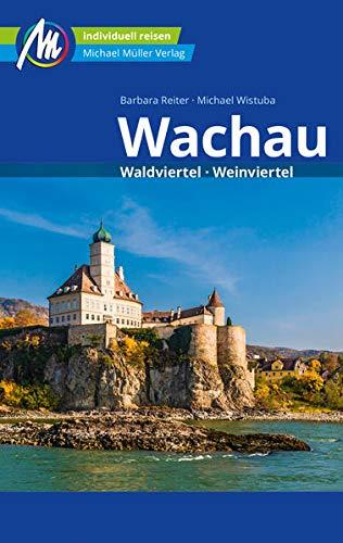 Wachau Reiseführer Michael Müller Verlag: Waldviertel, Weinviertel. Individuell reisen mit vielen...