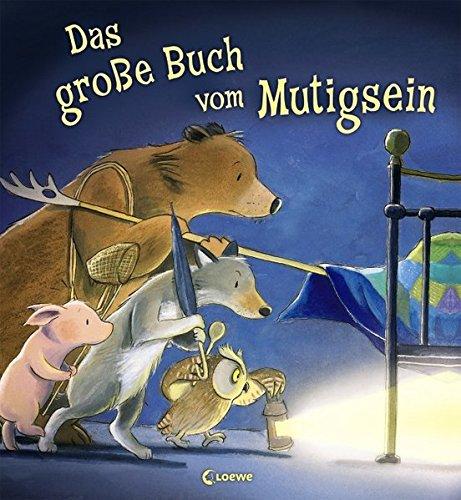 Das große Buch vom Mutigsein: Bilderbuch zum Vorlesen und Mitlesen für Kinder ab 3 Jahre mit...