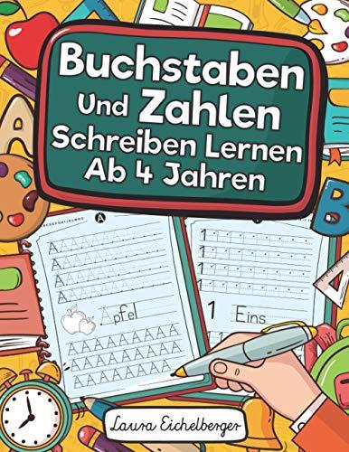 Buchstaben Und Zahlen Schreiben Lernen Ab 4 Jahren: Erste Buchstaben Und Zahlen Schreiben Lernen Und...