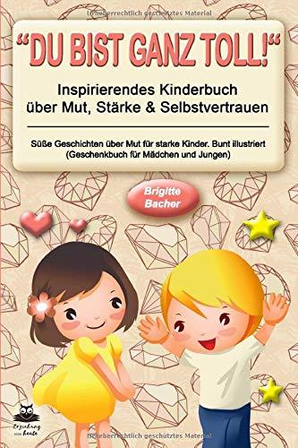 """Süße Geschichten über Mut für starke Kinder: """"Du bist ganz toll!"""" - inspirierendes Kinderbuch..."""