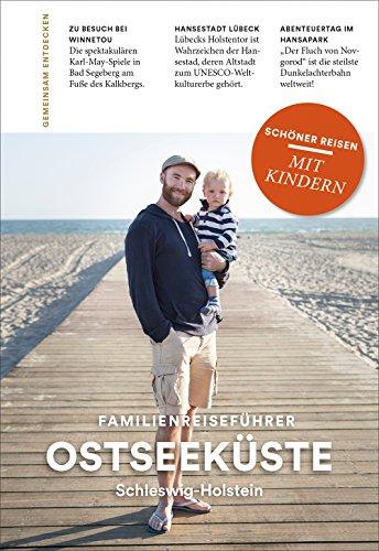 OSTSEEKÜSTE Schleswig-Holstein: Familienreiseführer: Schöner Reisen mit Kindern