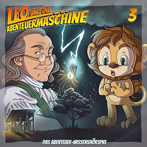 Leo und die Abenteuermaschine Folge 3   Benjamin Franklin   Inuits   Kinderhörspiel