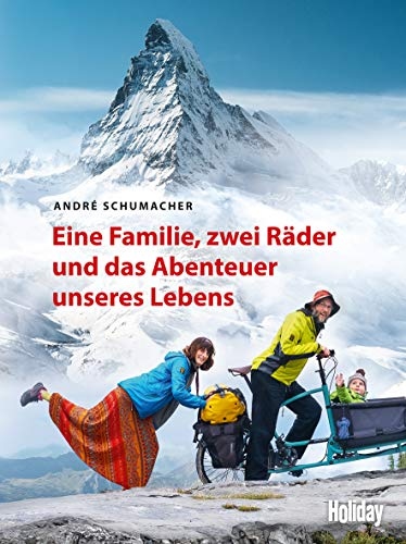HOLIDAY Reisebuch: Eine Familie, zwei Räder und das Abenteuer unseres Lebens