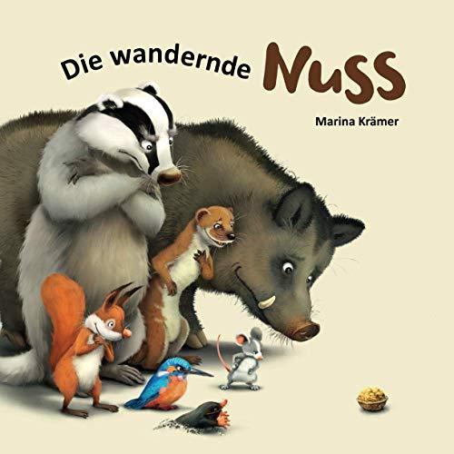Die wandernde Nuss: Eine lustige Bilderbuchgeschichte, die nie ein Ende hat und immer wieder aufs Neue...