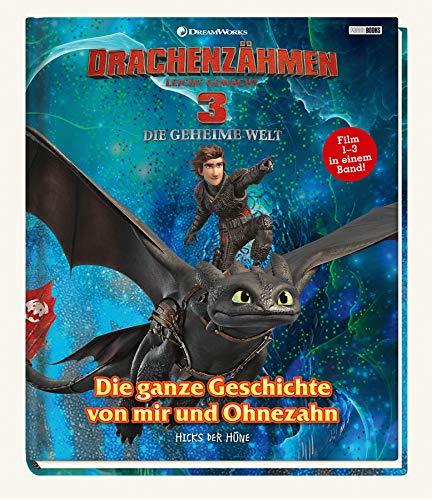 Drachenzähmen leicht gemacht 3: Die geheime Welt: Die ganze Geschichte von mir und Ohnezahn - Von Hicks...